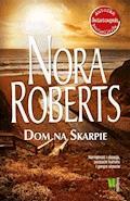 Dom na Skarpie - Nora Roberts - ebook