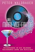 Der Miami-Vice-Faktor - Peter Waldbauer - E-Book