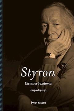 Ciemność widoma. Esej o depresji - William Styron - ebook