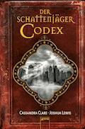 Der Schattenjäger-Codex - Cassandra Clare - E-Book