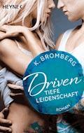Driven. Tiefe Leidenschaft - K. Bromberg - E-Book