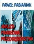 Analiza Finansowa Przedsiębiorstwa  - Paweł Pabianiak - ebook