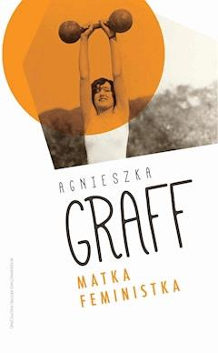Matka Feministka - Agnieszka Graff - ebook