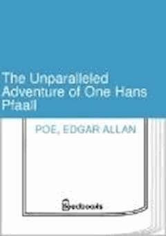 The Unparalleled Adventure of One Hans Pfaall - Edgar Allan Poe - ebook