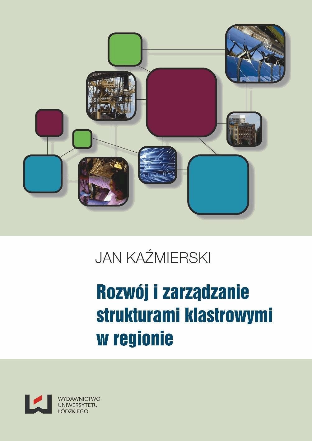 Rozwój i zarządzanie strukturami klastrowymi w regionie - Jan Kaźmierski