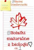 Notatki maturalne z biologii - Maciej Dombrowski - ebook