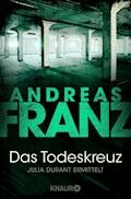 Das Todeskreuz - Andreas Franz - E-Book + Hörbüch