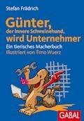 Günter, der innere Schweinehund, wird Unternehmer - Stefan Frädrich - E-Book + Hörbüch