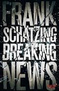 Breaking News - Frank Schätzing - E-Book