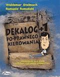Dekalog+1 po-prawnego kierowania - Waldemar Stelmach, Romuald Romański - ebook