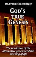 God's true Genesis - Frank Mildenberger - E-Book