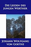 Die Leiden des jungen Werther - Johann Wolfgang von Goethe - E-Book + Hörbüch