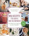 Mix-Rezepte für Babys und Kleinkinder - Petra Reschenhofer - E-Book