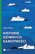 Historie dziwnych samotności - Marta Mazuś - ebook