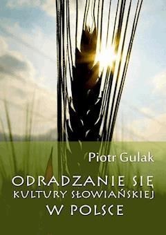 Odradzanie się kultury słowiańskiej w Polsce - Piotr Gulak - ebook