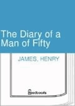 The Diary of a Man of Fifty - Henry James - ebook
