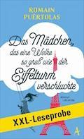 XXL-LESEPROBE: Puértolas - Das Mädchen, das eine Wolke so groß wie der Eiffelturm verschluckte - Romain Puértolas - E-Book