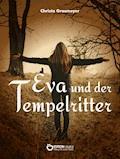 Eva und der Tempelritter - Christa Grasmeyer - E-Book