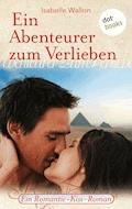 Ein Abenteurer zum Verlieben - Isabelle Wallon - E-Book