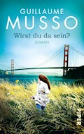 Wirst du da sein? - Guillaume Musso - E-Book