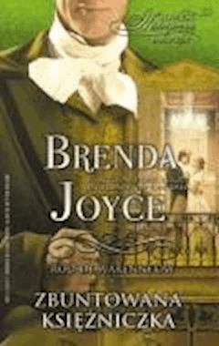 Zbuntowana księżniczka  - Brenda Joyce - ebook