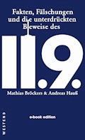 Fakten, Fälschungen und die unterdrückten Beweise des 11.9. - Mathias Bröckers - E-Book