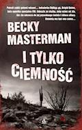 I tylko ciemność - Becky Masterman - ebook