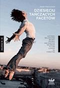 Dziesięciu tańczących facetów - Jacek Marczyński - ebook