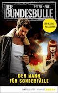 Der Bundesbulle - Roman zur Krimi-Serie - Peter Hebel - E-Book