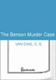 The Benson Murder Case - S. S. Van Dine - ebook