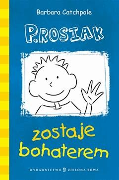 P.Rosiak zostaje bohaterem - Barbara Catchpole - ebook