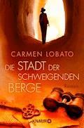 Die Stadt der schweigenden Berge - Carmen Lobato - E-Book