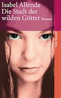 Die Stadt der wilden Götter - Isabel Allende - E-Book