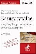 Kazusy cywilne - część ogólna prawo rzeczowe zobowiązania i spadki. Wydanie 2 - Olga Maria Piaskowska, Krzysztof Sadowski, Dariusz Kotłowski - ebook