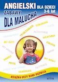 Angielski dla dzieci 3-6 lat. Zabawy dla malucha - Katarzyna Piechocka-Empel - ebook