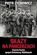 Skazy na pancerzach. Czarne karty epopei Żołnierzy Wyklętych - Piotr Zychowicz - ebook
