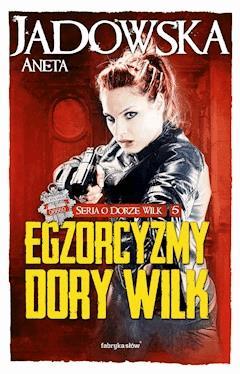 Egzorcyzmy Dory Wilk - Aneta Jadowska - ebook