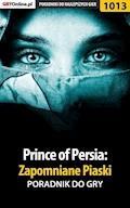 """Prince of Persia: Zapomniane Piaski - poradnik do gry - Zamęcki """"g40st"""" Przemysław - ebook"""