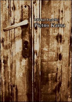 Piętno Kaina - Michał Jagiełło - ebook
