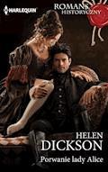 Porwanie lady Alice - Helen Dickson - ebook
