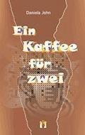 Ein Kaffee für zwei - Daniela John - E-Book