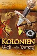 Kolonien - Welt unter Dampf - Andre Geist - E-Book