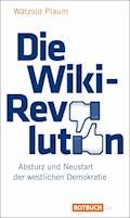 Die Wiki-Revolution - Wätzold Plaum - E-Book