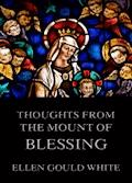 Thoughts from the Mount Of Blessing - Ellen Gould White - E-Book