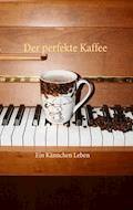 Der perfekte Kaffee - Chinz - E-Book