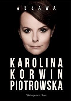 # Sława - Karolina Korwin Piotrowska - ebook