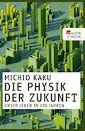 Die Physik der Zukunft - Michio Kaku - E-Book