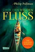 His Dark Materials 0: Über den wilden Fluss - Philip Pullman - E-Book