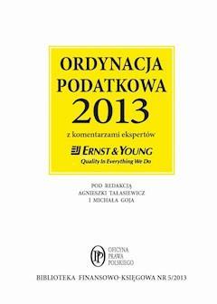 Ordynacja podatkowa 2013 wraz z komentarzem ekspertów Ernst & Young - Opracowanie zbiorowe - ebook