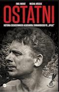 """Ostatni. Historia cichociemnego Aleksandra Tarnawskiego, pseudonim """"Upłaz"""" - Emil Marat - ebook"""
